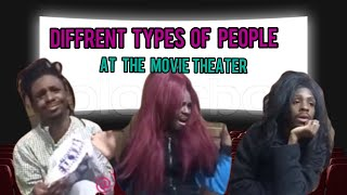 Different types of people at the movie theaters