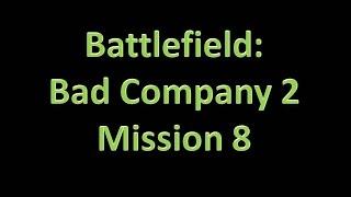 Battlefield: Bad Company 2 - Mission 8 - High Value Target