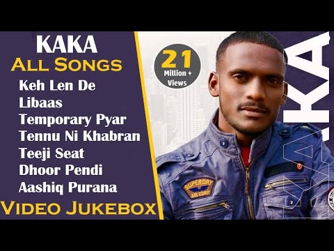kaka-all-songs-with-video-||-video-jukebox-2020-||-keh-len-de-||-libaas-||-temporary-pyar-||-kaka