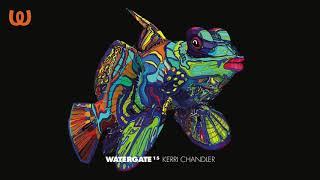 Watergate 15 - Kerri Chandler