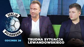 """Jakie szanse ma Lewandowski na Złotą Piłkę? """"Trudno mu o rozgłos"""" [SEKCJA PIŁKARSKA #26]"""