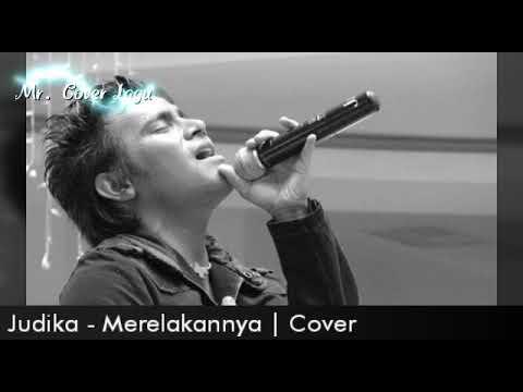 Judika - Merelakannya (Cover) with Lirik Lagu