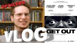 Vlog - Get Out (Spoilers à partir de 6:38)
