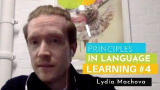 Principles of Language Learning with Lydia Machova | Part 4
