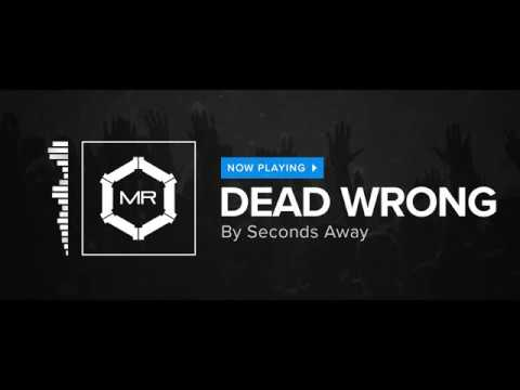 Клип seconds away - Dead Wrong