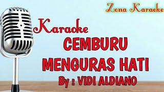 KARAOKE CEMBURU MENGURAS HATI (VIDI ALDIANO)