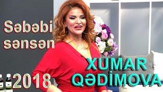 Xumar Qədimova - Səbəbi sənsən (2018)