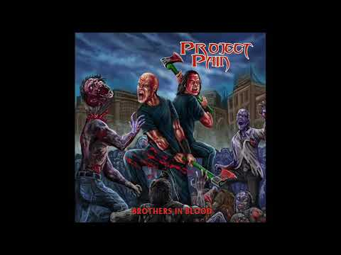 Project Pain - Brothers In Blood (Full Album, 2018)