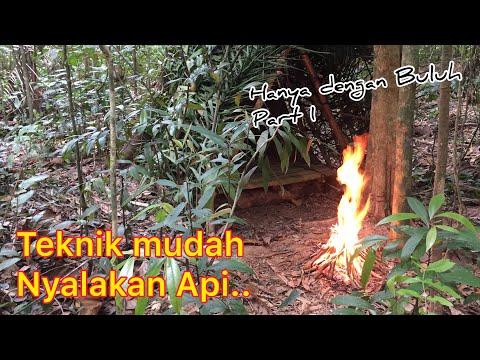 TEKNIK MUDAH NYALAKAN API.. BULUH PART 1!!