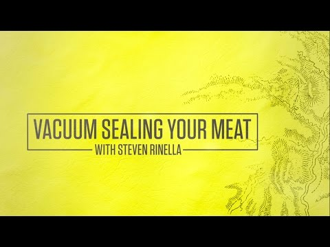 How to Vacuum Seal Your Meat with Steven Rinella