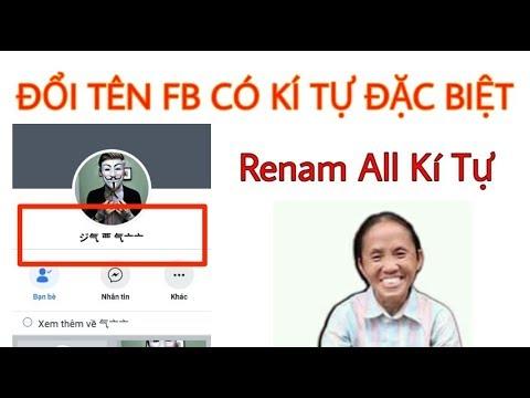 Cách Đổi Tên Facebook Có Kí Tự Đặc Biệt | Renam All Kí Tự 2019