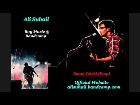 Ali Suhail - Teishi ( Stop)