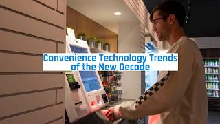 2020 Convenience Technology Trends
