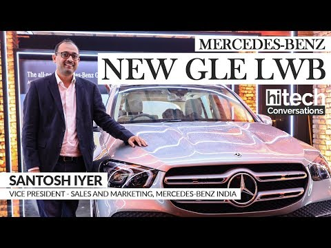 2020 Mercedes-Benz GLE LWB Overview With Santosh Iyer, VP Mercedes-Benz India