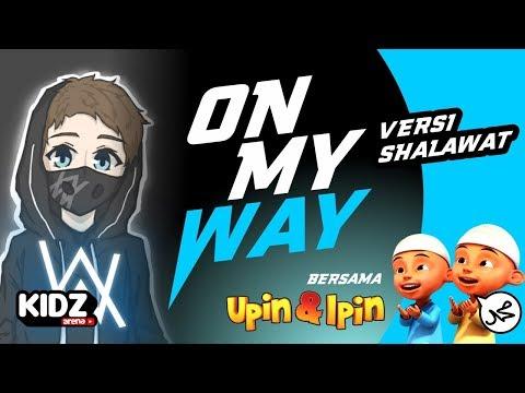 upin-ipin-feat-alan-walker-on-my-way-versi-shalawat-islami