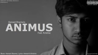 ANIMUS (Explicit) | Official Lyrical Video | Hemant Sharma | Feat. Krishna