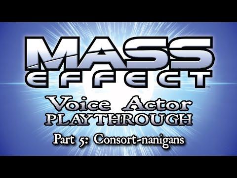Mass Effect Part 5 - Voice Actor play through - Consort-nanigans