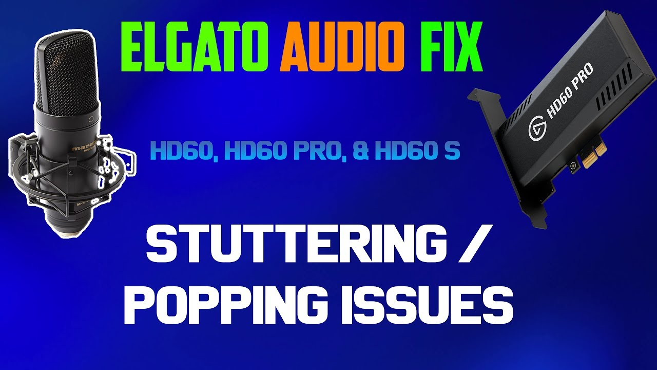 Elgato PC audio stuttering/popping fix (WORKING 2019)