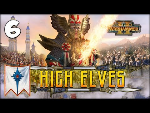 PROPHECY AND CONFEDERATION! Total War: Warhammer 2 - High Elves Campaign - Tyrion #6