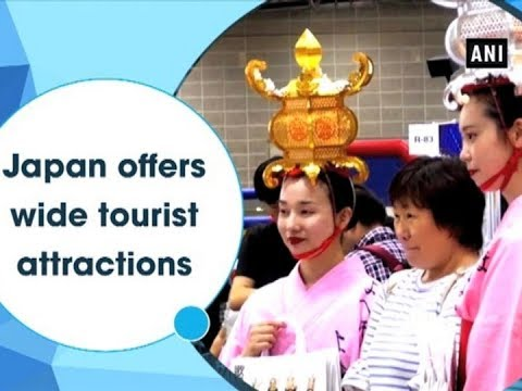 Japan offers wide tourist attractions - ANI News