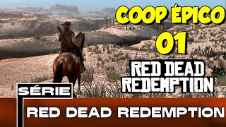Red Dead Redemption Multiplayer - ✪ Parte 1- Coop Muito Louco [1]