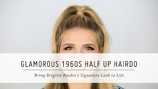 Glamorous 1960s Half Up Hairdo | Brigitte Bardot-Inspired | Retro Hair Tutorial | Mr Kate