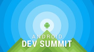 Android Dev Summit, Day 1 Live Stream