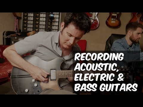 Recording Acoustic, Electric & Bass Guitars - Warren Huart: Produce Like a Pro