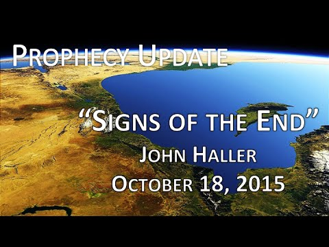 "2015 10 18 John Haller Prophecy Update ""Signs of the End"""