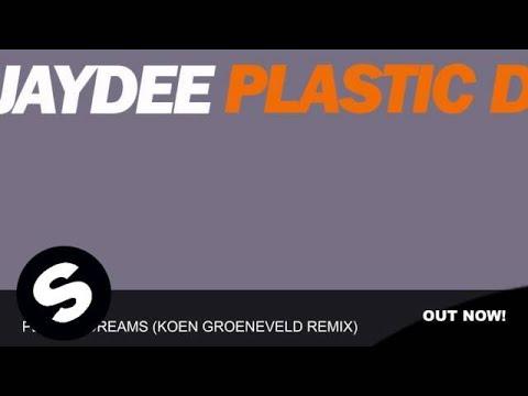 Jaydee  Plastic Dreams Koen Groeneveld Remix