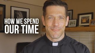 How Do We Spend Our Time?