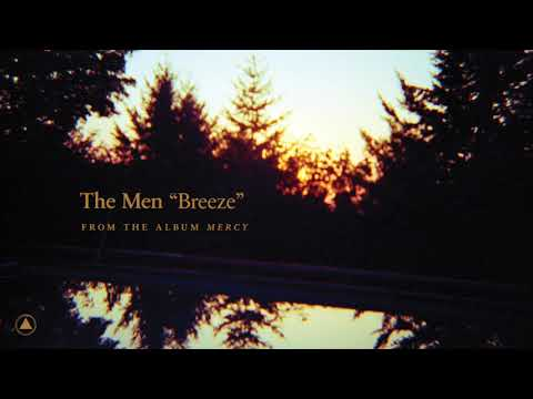 The Men - Breeze (Official Audio)