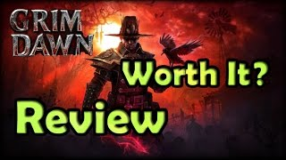 Grim Dawn (Released) - Worth It? - [ Review / Guide ]