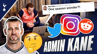 'That's enough internet for today' Harry Kane replies to YOUR comments   ADMIN SPURS