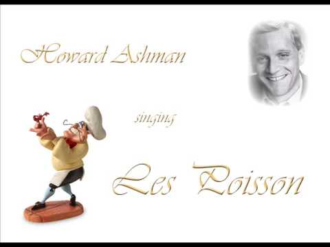 Howard Ashman singing Les Poisson
