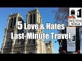 Last-Minute Travel: 5 Love & Hates of Spontaneous Travel