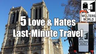 Last-Minute Travel: 5 Love & Hates of Spontaneous Travel