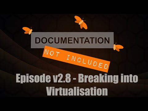 Episode v2.8: Breaking into Virtualisation