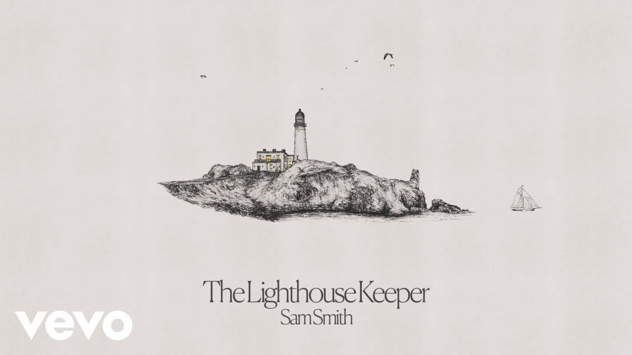 Arti Lirik dan Terjemahan Sam Smith - The Lighthouse Keeper
