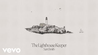 Sam Smith - The Lighthouse Keeper (Audio)