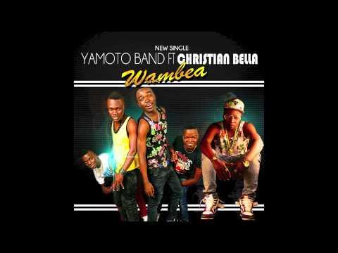 Download Yamoto Band ft Christian Bella   Wambea [Official Audio ] 2014