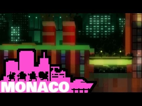 Let's Play Monaco: What's Yours is Mine - Episode 5 - Monaco Is Real
