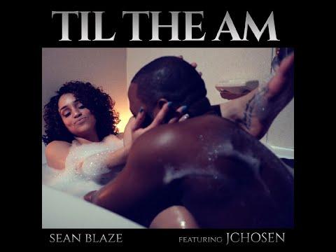 Sean Blaze Featuring J. Chosen - Til The A.M.
