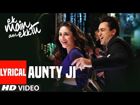 Aunty Ji Lyrical Video | Ek Main Aur Ekk Tu | Imran Khan, Kareena Kapoor
