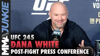 UFC 245: Dana White post event press conference
