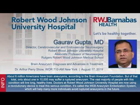 Gaurav Gupta, MD, discusses brain aneurysm diagnosis and advances in treatment