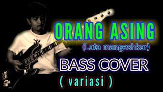 ORANG ASING(Lata mangeshkar)Cover Variasi BASS