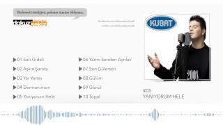 Kubat - Yanıyorum Hele (Official Audio)