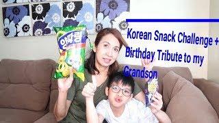 KOREAN SNACK CHALLENGE! TASTE TEST + BIRTHDAY TRIBUTE TO MY GRANDSON