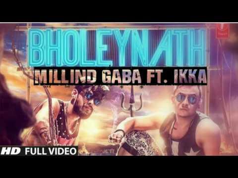 Bholeynath - milind gaba ft. Ikka